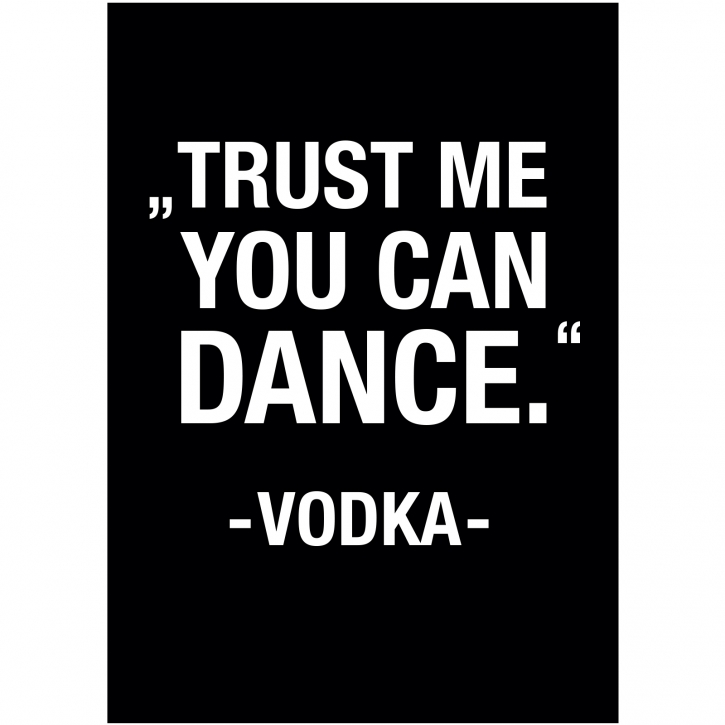 "Poster ""Trust me you can dance - Vodka"""